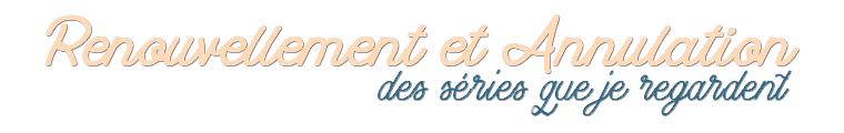 Renouvellements et Annulations des Séries 2017/2018