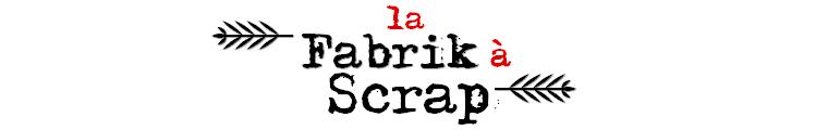 Site et Blog : La Fabrik à Scrap