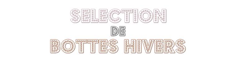 Sélection de Bottes Hivers 2017