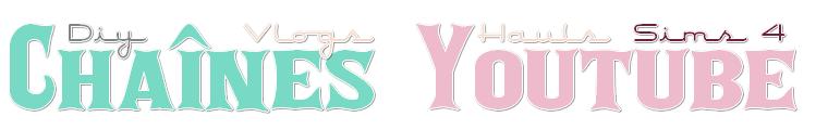 Site et Blog : Chaînes YouTube Préférées