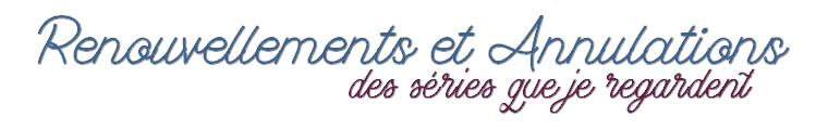Renouvellements et Annulations des séries 2018/2019