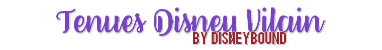 Tenues Vilain Disney by Disneybound