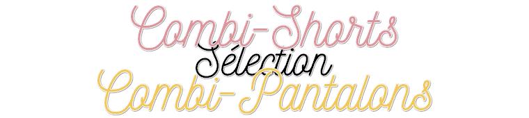 Sélection de Combi-Shorts et Pantalons 2019