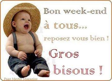 Bon week end!