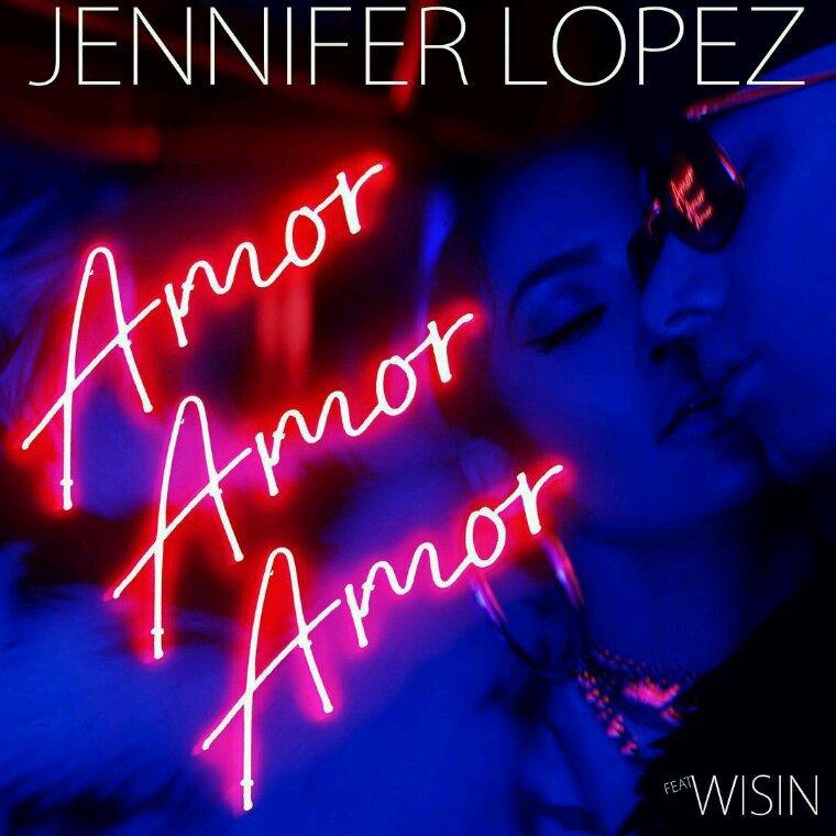 """Amor Amor Amor"" - Jennifer Lopez Feat. Wisin"