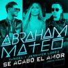 """""""Se Acabo El Amor"""" - Abraham Mateo Feat. Yandel & Jennifer Lopez"""