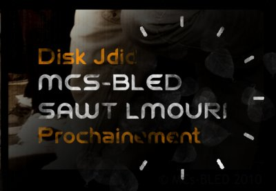 "Disk Jdid ""SAWT L'MOURI"" Prochainement"