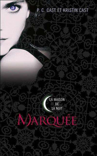 La maison de la nuit, tome 1 : Marquée de P.C Cast et Kristin Cast