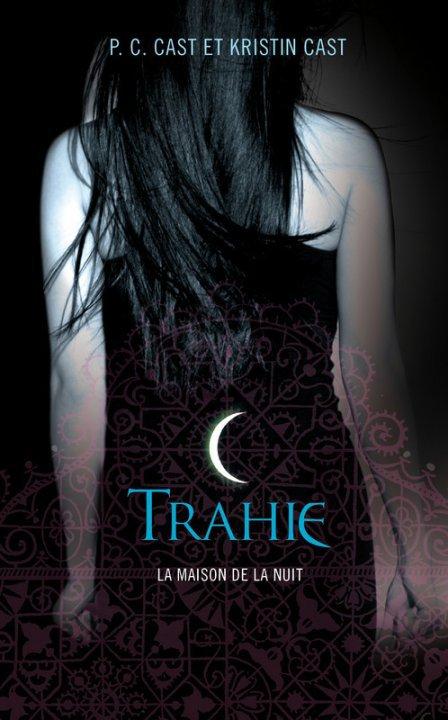 La maison de la nuit, tome 2 : Trahie de P.C Cast et Kristin Cast