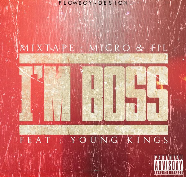 Mixtape Micro & Fil / Nazz-ER Ft. Young Kings - I'm BOSS (2013)