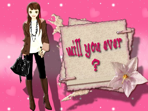 Will you ever?