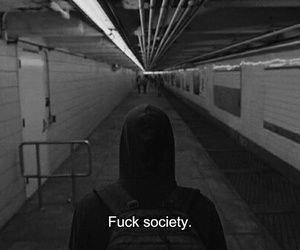 Fuck Society.