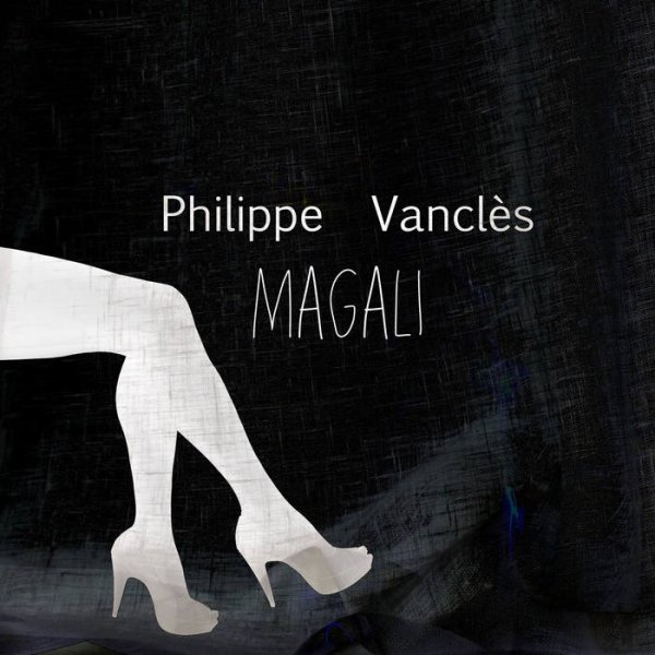 Philippe Vanclès - Magali (2ème single 2015)