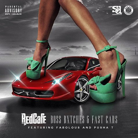 Red Cafe Boss Bitch & Fast Cars Ft Fabolous X Pusha-T X French Montana