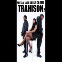 La Sul'tendance / Sultan ft Croma & Jade_trahison (2009)