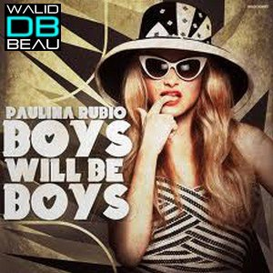 Paulina Rubio / Boys Will Be Boys (2013)