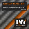 Dutch Master - Million Miles Away
