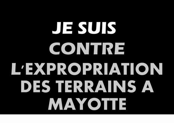 ARRÊT IMMÉDIAT DES EXPROPRIATIONS DES TERRAINS APPARTENANT AUX COMORIENS DE MAYOTTE PAR L'OCCUPANT