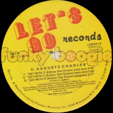 C. Auguste Charles - Get With It (Follow That Dream) (Club Mix)