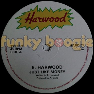 E. Harwood - Just Like Money