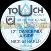 Nick Straker - Must You Dance (Dance Mix)