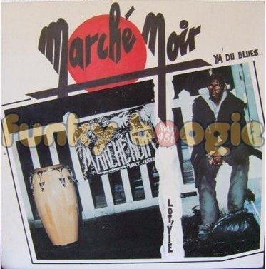 Marché Noir (Max Marolany) - Y'A Du Blues (Tant Pis, C'est La Vie)
