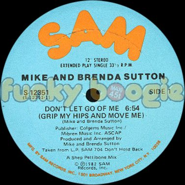 Mike And Brenda Sutton - Don't Let Go Of Me (Grip My Hips And Move Me)