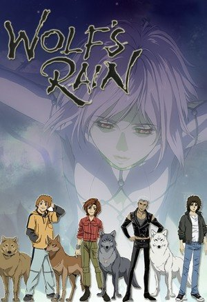 Manga/Anime  Wolf's Rain Genre : Seinen[Aventure, Drame, Fantastique et Science-Fiction]