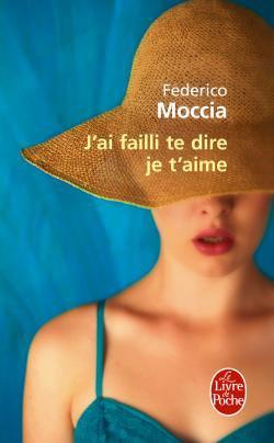 J'ai failli te dire je t'aime -> Federico  Moccia