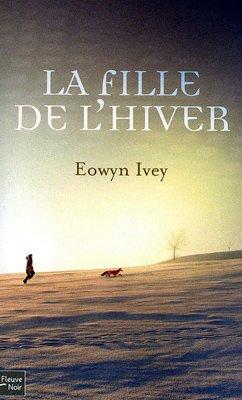 La fille de l'hiver -> Eowyn Ivey