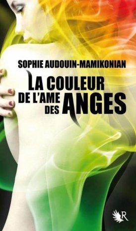 La couleur de l'âme des anges -> Sophie Audouin-Mamikonian