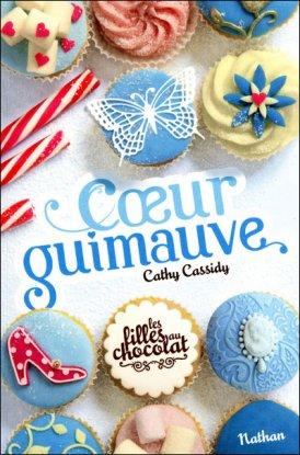 Les filles au chocolat t2 : Coeur Guimauve -> Cathy Cassidy