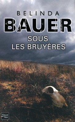 Sous les bruyères -> Belinda Bauer