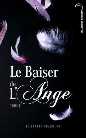 Le Baiser de l'Ange -> Elizabeth Chandler