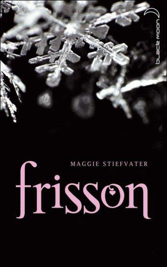Frisson -> Maggie Stiefvater