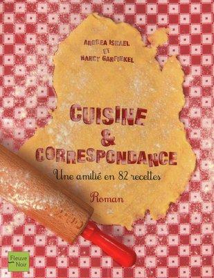 Cuisine & Correspondance, une amitié en 82 recettes