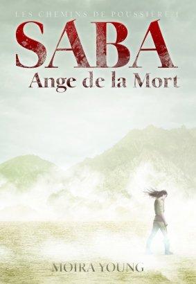 Les chemins de poussière t1 : Saba Ange de la Mort  -> Moira Young