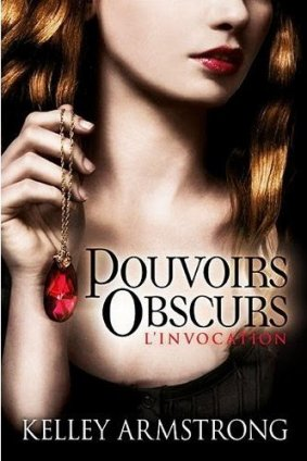 Pouvoirs Obscurs  t1 : L'invocation -> Kelley Armstrong