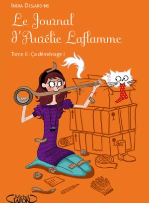 Le journal d'Aurélie Laflamme t6 : Ça déménage ! -> India Desjardins