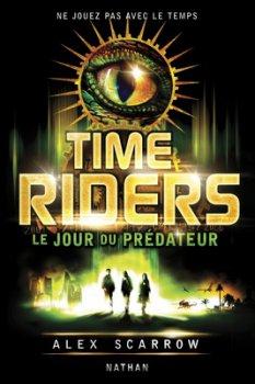 Time Riders t2 : Le jour du prédateur -> Alex Scarrow
