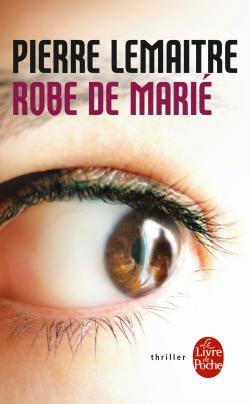 Robe de Marié -> Pierre Lemaitre
