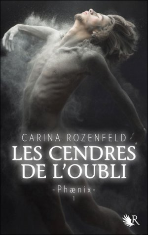 Phaenix t1 : Les Cendres de l'Oubli -> Carina Rozenfeld