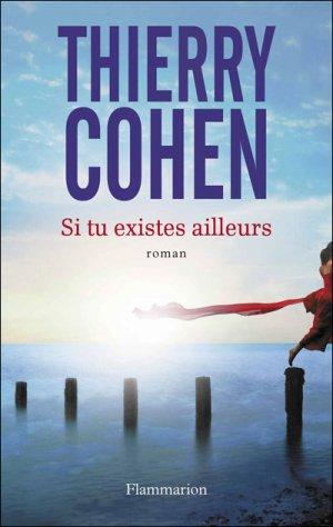 Si tu existes ailleurs -> Thierry  Cohen