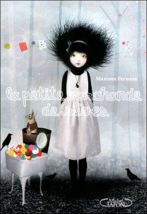 La petite marchande de rêves -> Maxence  Fermine