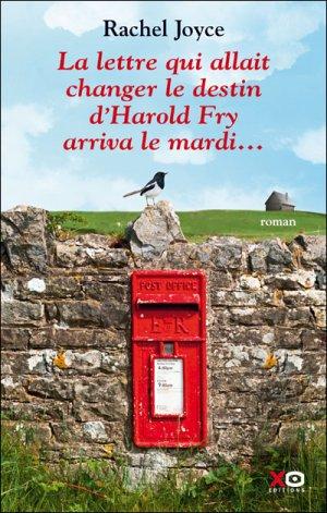 La lettre qui allait changer le destin d'Harold Fry arriva le mardi -> Rachel Joyce