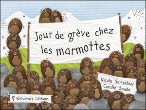 Jour de grève chez les marmottes -> Nicole Snitselaar & Coralie Saudo