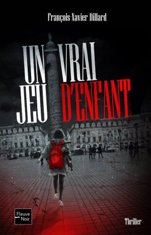 Un vrai jeu d'enfant -> François-Xavier Dillard