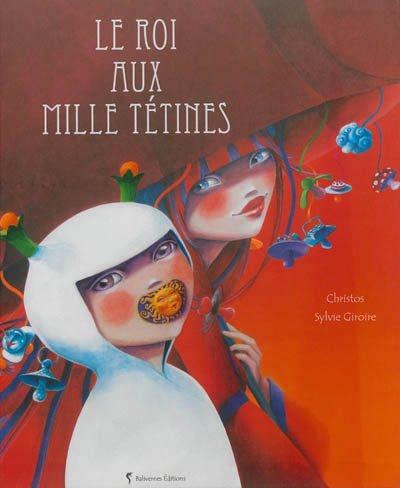 Le roi aux mille tétines -> Christos  & Sylvie Giroire