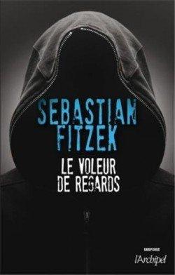 Le voleur de regards -> Sebastien Fitzek