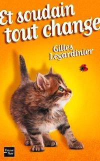 Et soudain tout change -> Gilles  Legardinier